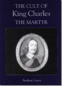 Book: The Cult of King Charles the Martyr by Andrew Lacey