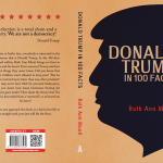Donald Trump in 100 Facts, by Ruth Ann Monti. Copyright 2018.